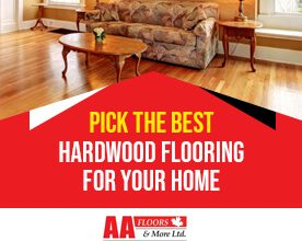 How to Choose the Best Hardwood Flooring For Your Home?