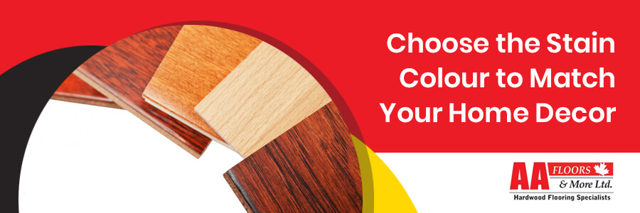 Choose the Stain Colour to Match Your Home Decor