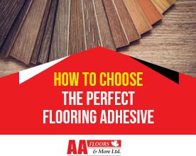 How to Choose the Perfect Flooring Adhesive