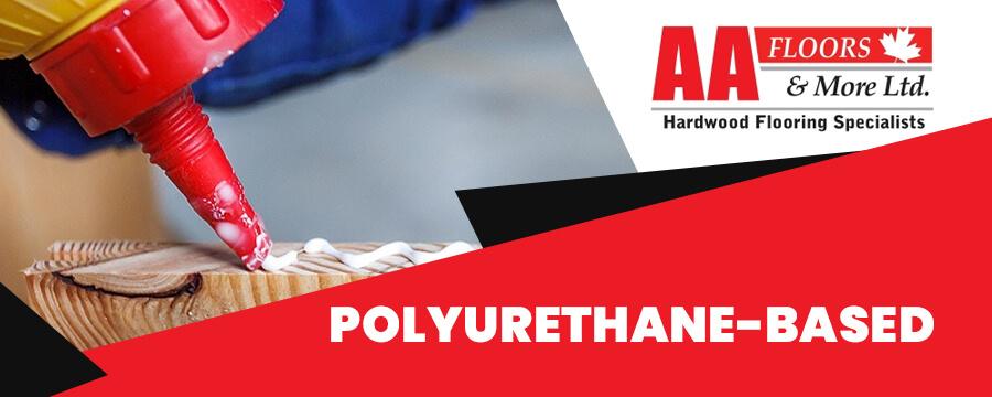 Polyurethane Based Adhesives
