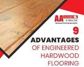 9 Advantages of Engineered Hardwood Flooring