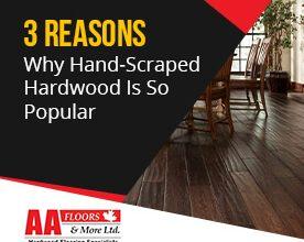 3-Reasons-Why-Hand-Scraped-Hardwood-Is-So-Popular
