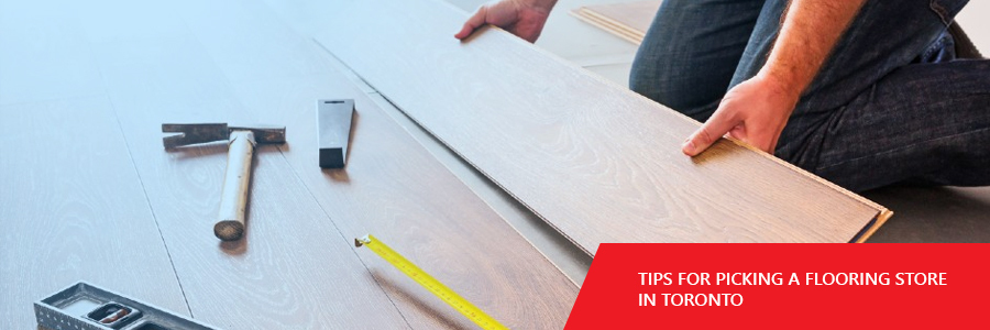 Tips for Picking a Flooring Store in Toronto