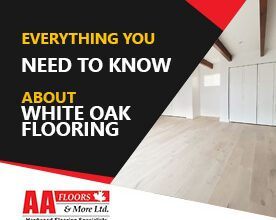 Everything You Need to Know About White Oak Flooring