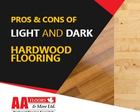 Pros & Cons of Light and Dark Hardwood Flooring