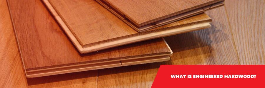 What Is Engineered Hardwood?