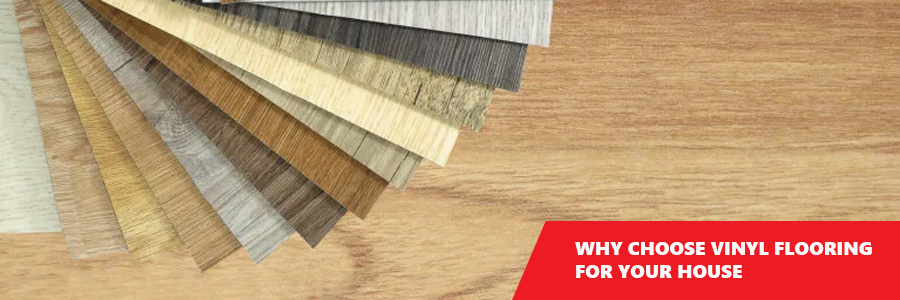 Why Choose Vinyl Flooring for Your House